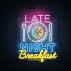 Late Night Breakfast graphic