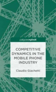 Competitive Dynamics in the Mobile Phone Industry by Claudio Giachetti