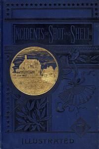 Edward Parmalee Smith, Incidents Among Shot and Shell (Philadelphia: Edgewood Publishing Co., 1868).
