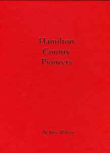 John Wilson, Hamilton County Pioneers (Chelsea, Michigan: Book Crafters, 1998).