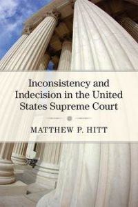 Inconsistency and Indecision in the Supreme Court book cover