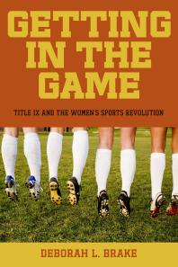 Getting in the Game : Title IX and the Women's Sports Revolution book cover