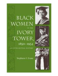 Black Women in the Ivory Tower, 1850-1954 : An Intellectual History book cover