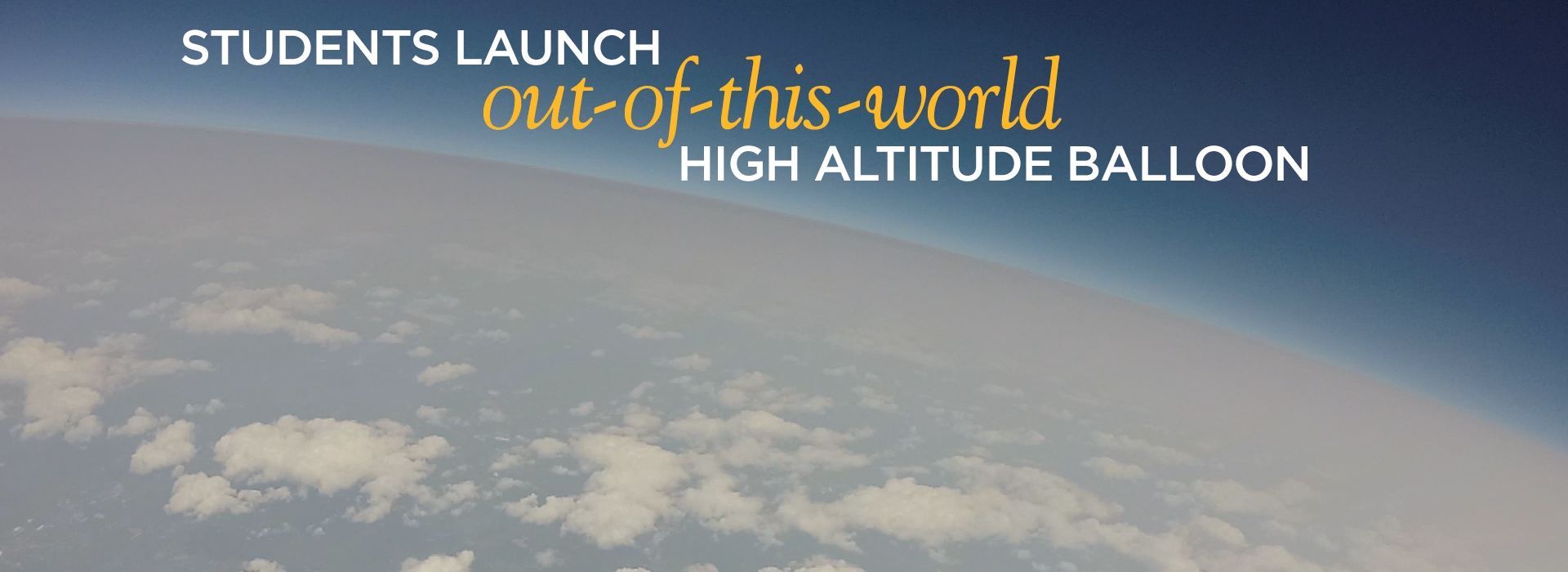 """""""Students launch out-of this-world High Altitude Balloon"""""""