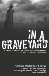 In a Graveyard: Choral concert explores themes of death and remembrance, Oct. 21