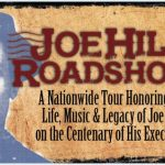 """Image of Joe Hill with text, """"Joe Hill Roadshow: A nationwide tour honoring the life, music and legacy of Joe Hill on the Centenary of his execution"""