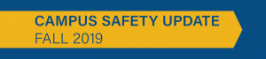 Campus Safety Update (Fall 2019)